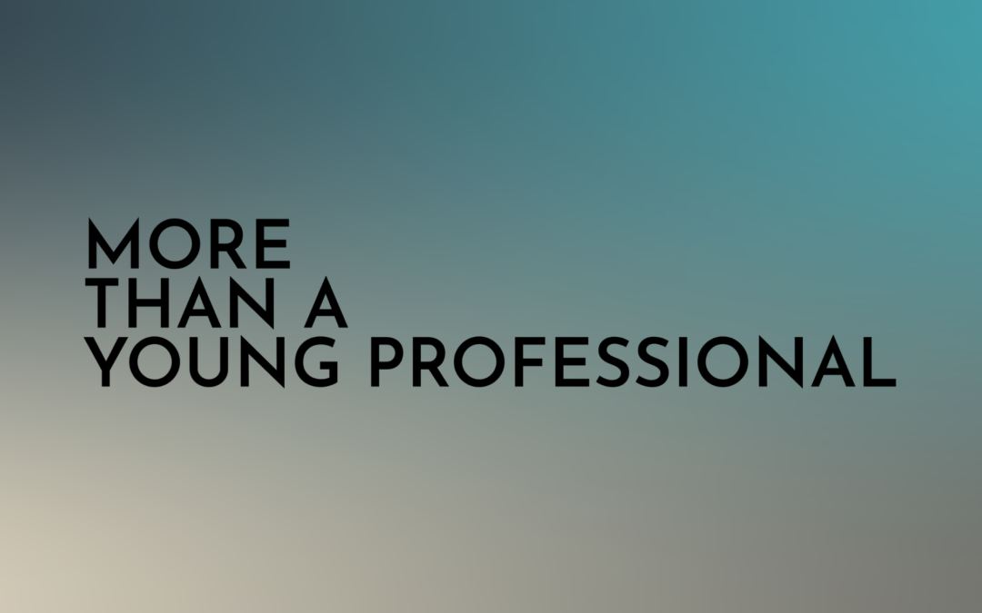 Announcing our new podcast: More than a Young Professional